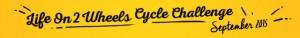 Life-on-2-wheels cycle challenge